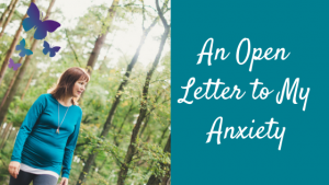 Open Letter to Anxiety